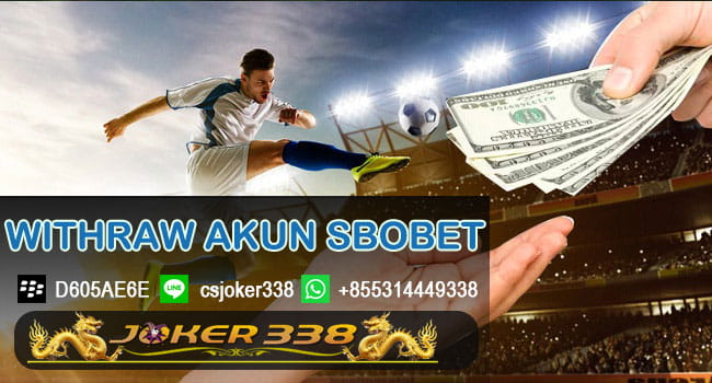 Withdraw Akun Sbobet